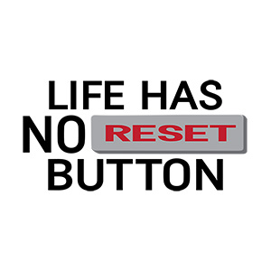 Life Has No Reset Button Typography Design