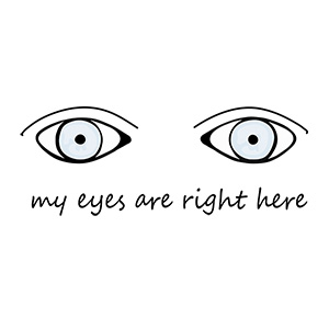 My Eyes Are Right Here Illustration