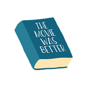 The Movie Was Better Book Illustrastion